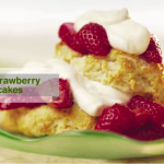 Recipe of the Month: Strawberry Shortcake